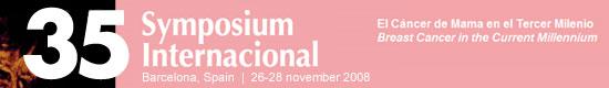 35th Symposium Internacional: El Cáncer de Mama en el Tercer Milenio